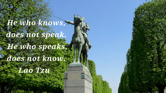 He who knows, does not speak. He who speaks, does not know. Lao Tzu