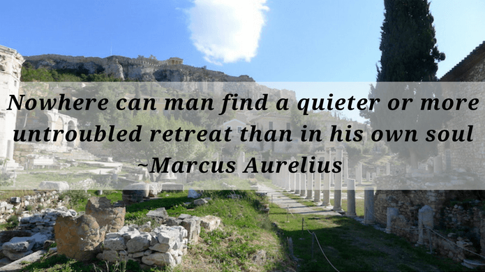 Nowhere can man find a quieter or more untroubled retreat than in his own soul ~Marcus Aurelius quote on silence