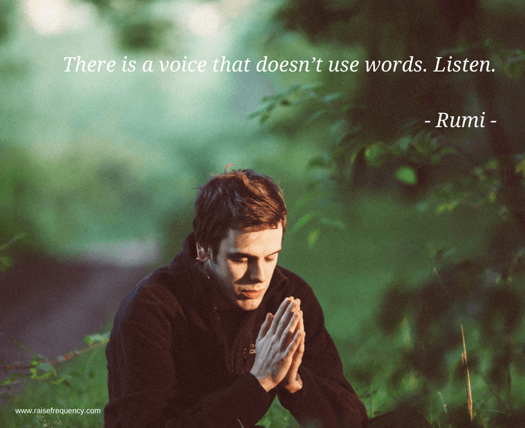 There is a voice that doesn't use words quote by Rumi