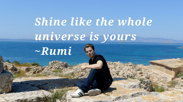 Self worth quotes - Shine like the whole universe is yours quote on self worth by Rumi