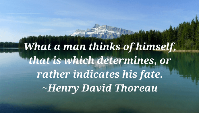 Self worth quotes - What a man thinks of himself quote on self-worth by Henry David Thoreau