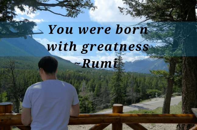 Self worth quotes - You were born with greatness quote on self worth by Rumi