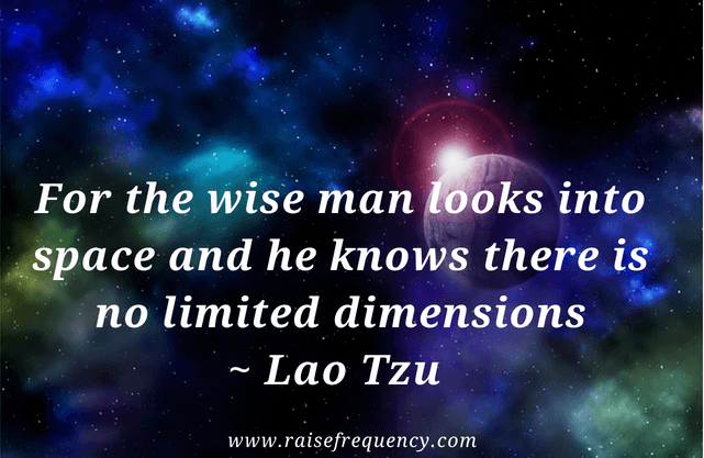 There is no limited dimensions quote by Lao Tzu - Empowering quotes