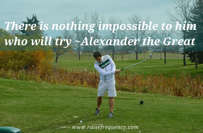There is nothing impossible quote by Alexander the Great - Empowering quotes